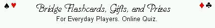 Bridge Flashcards, Gifts and Prizes for Everyday Players